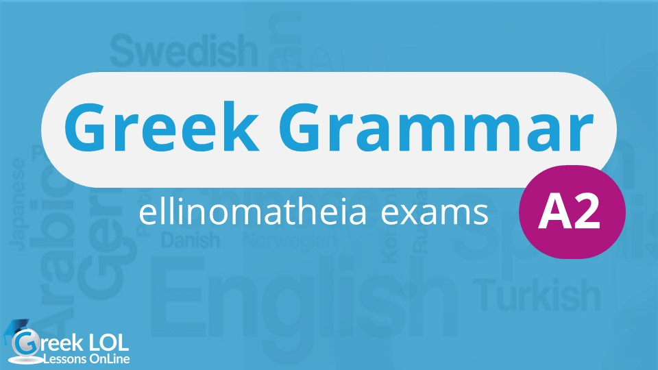 A2 Greek Grammar | 2019-2020 A2
