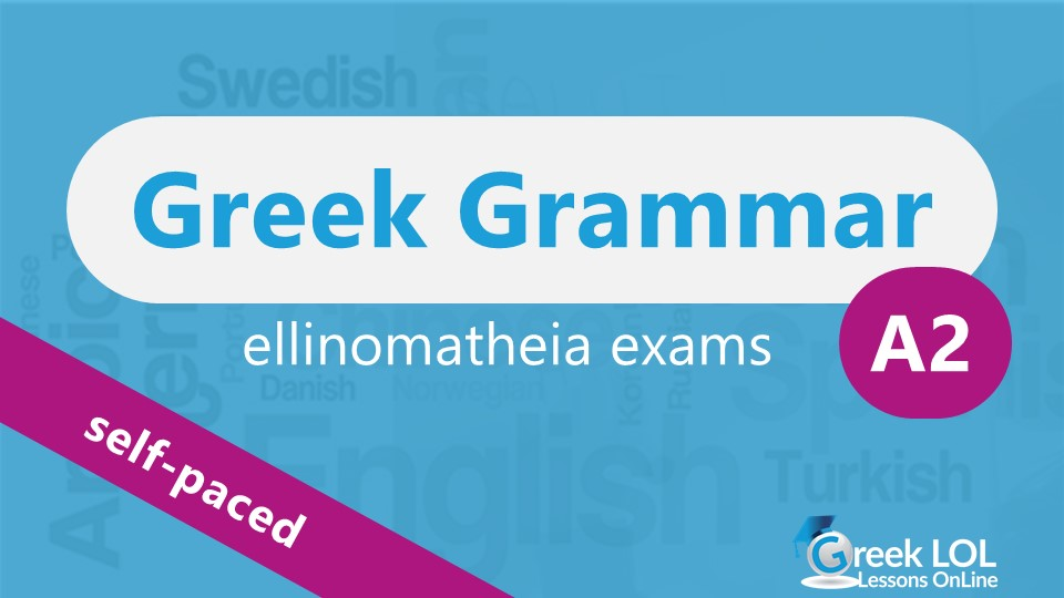 A2 Greek Grammar (self-paced) A2