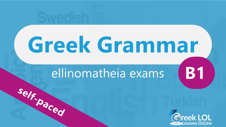 B1 Greek Grammar (self-paced) B1